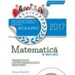 Bacalaureat 2017. Matematica M_MATE-INFO. 60 de teste rezolvate dupa modelul M. E. N. C. S. contine ( breviar teoretic )