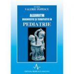 ALGORITM DIAGNOSTIC SI TERAPEUTIC IN PEDIATRIE - VOL I (Valeriu Popescu)