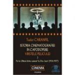 Istoria cinematografiei in capodopere - Varstele peliculei, Volumul 2 (Tudor Caranfil)