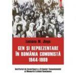 Gen si reprezentare in Romania comunista, 1944-1989 - Luciana M. Jinga