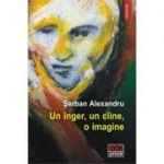 Un inger, un ciine, o imagine - Serban Alexandru