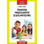 Pedagogia prescolaritatii si scolaritatii mici - Liliana Stan