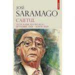 Caietul. Texte scrise pentru blog. Septembrie 2008 Martie 2009 - Jose Saramago