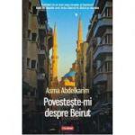 Povesteste-mi despre Beirut - Asma Abdelkarim