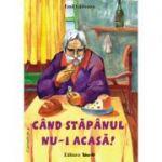 CAND STAPANUL NU-I ACASA! - Poveste (Emil Garleanu)