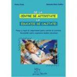 DE LA CENTRE DE ACTIVITATE LA EDUCATIE DE CALITATE - Set planse