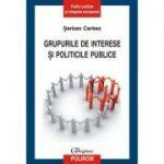 Grupurile de interese si politicile publice (Serban Cerkez)
