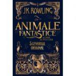 Animale fantastice si unde le poti gasi - scenariul original - J. K. Rowling