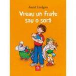 Vreau un frate sau o sora (Astrid Lindgren)