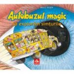 Autobuzul magic - Sa exploram simturile (Joanna Cole)