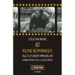 Cele mai bune 10 filme romanesti ale tuturor timpurilor stabilite prin votul a 40 de critici (Cristina Corciovescu)