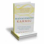 Management Karmic - Primesti ce oferi atat in afaceri cat si in viata (Geshe Michael Roach)
