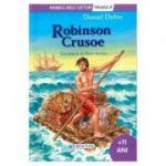 Robinson Crusoe - Colectia Primele mele lecturi - Nivelul 4, +11 ani (Daniel Defoe)