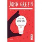 De 19 ori Katherine - John Green. Traducere de Shauki Al-Gareeb