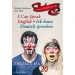 I can speak english / Ich kann deutsch sprechen - engleza si germana in 20 de lectii