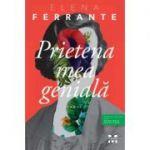 Prietena mea geniala - Elena Ferrante