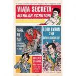 Viata secreta a marilor scriitori - Robert Schnakenberg