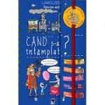 Spune-mi cand s-a intamplat? Larousse