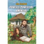 Povesti, povestiri, amintiri - Ion Creanga