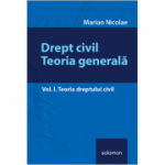 Drept civil. Teoria generala – Vol. I Teoria dreptului civil ( Marian Nicolae )