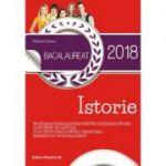 Bacalaureat 2018. Istorie. 20 de teste pe capitole. 25 de teste finale pentru pregatirea examenului de bacalaureat - Mihaela Olteanu