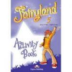 Curs limba engleza Fairyland 5 Caietul elevului