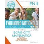 EVALUAREA NATIONALA 2018 LA FINALUL CLASEI A II-A. SCRIS-CITIT. MATEMATICA. 30 DE TESTE, DUPA MODELUL M. E. N.