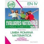 EVALUAREA NATIONALA 2018 LA FINALUL CLASEI A IV-A. LIMBA ROMANA. MATEMATICA. 20 DE TESTE DUPA MODELUL M. E. N