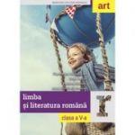 Limba si literatura romana. Manual pentru clasa a V-a - Florentina Samihaian, Sofia Dobra, Monica Halaszi, Anca Davidoiu-Roman