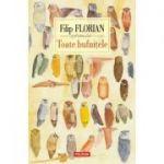 Toate bufnitele - Filip Florian (Colectia Fiction LTD) Editia 2017
