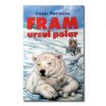 Fram, ursul polar-Cezar Petrescu