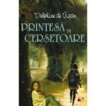 PRINTESA SI CERSETOARE - Delphine de Vigan