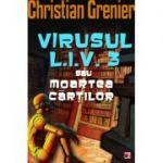 VIRUSUL L. I. V. 3 SAU MOARTEA CARTILOR - Christian Grenier