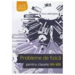 Probleme de fizica, pentru clasele VII-VIII (Florin Macesanu)