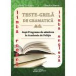 Teste grila de Gramatica limbii romane si a limbii Engleza dupa programa de admitere in Academia de Politie - Maria Ticleanu