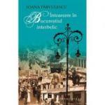 Intoarcere in Bucurestiul interbelic autor Ioana Parvulescu
