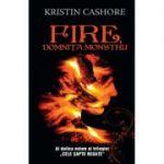 Fire, domnita-monstru. Seria cele 7 Reagate vol. 2 - Kristin Cashore