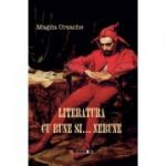 Literatura cu bune... si nebune - Magda URSACHE