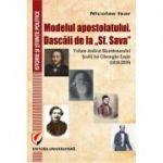 Modelul apostolatului. Dascalii de la 'Sf. Sava'. Volum dedicat bicentenarului scolii lui Gheorghe Lazar (1818-2018) - Nicolae Isar
