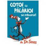 Cotoi cu palarioi se intoarce - Dr. Seuss