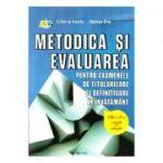 Metodica si evaluarea pentru examenele de titularizare si definitivare in invatamant. Editia a III-a