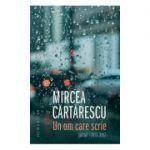 Un om care scrie (Mircea Cartarescu)