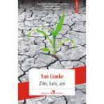 Zile, luni, ani - Yan Lianke. Traducere din limba chineza si note de Irina Ivascu
