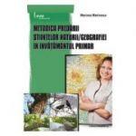 Metodica predarii Stiintelor naturii, Geografiei in invatamantul primar - Mariana Marinescu