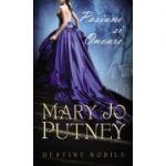 Pasiune si onoare. Destine nobile (Vol. 3) - Mary Jo Putney