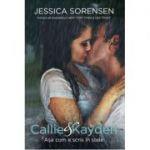 Callie & Kayden. Asa cum e scris in stele (Jessica Sorensen)
