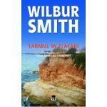 Tarmul in flacari (Vol. IV) - Wilbur Smith