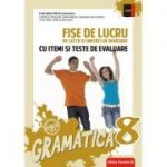 Gramatica clasa a VIII-a. Fise de lucru pe lectii si unitati de invatare cu itemi si teste de evaluare