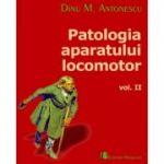 Patologia aparatului locomotor vol. II - Dinu M. Antonescu