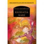 Recreatia mare - Mircea Santimbreanu